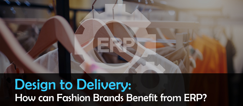 End-To-End ERP System for Fashion & Apparel Business