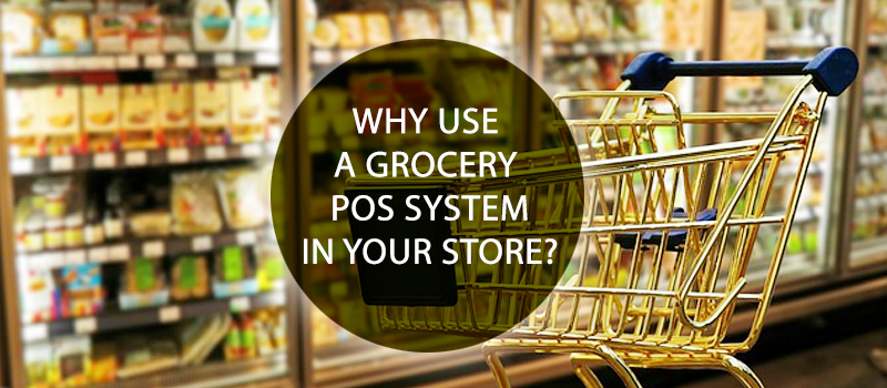 Using Grocery POS System To Enhance Profitability of your Store