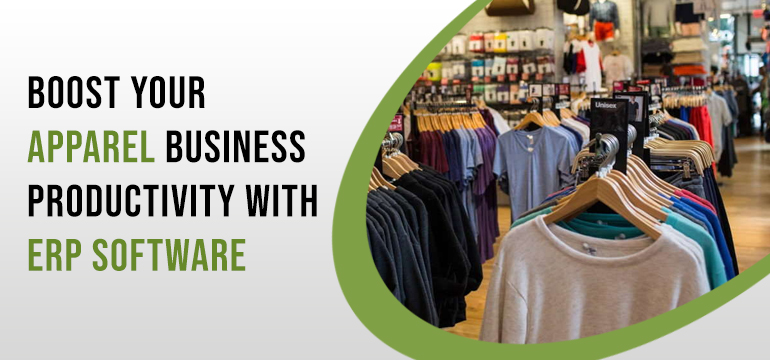 How can Apparel ERP Software Help Manufacturers Boost Productivity?