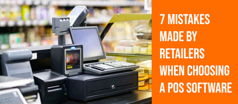 Common Mistakes Made by Retailers When Selecting a POS Software