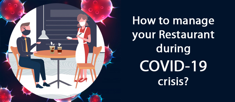 How to manage your Restaurant during COVID-19 Crisis?