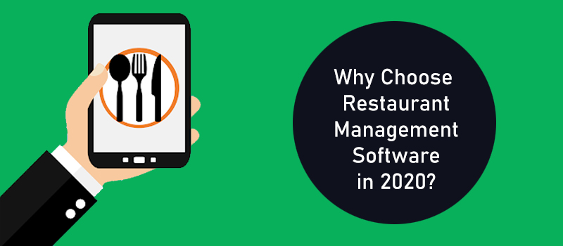 7 Reasons to Choose Restaurant Management Software in 2020