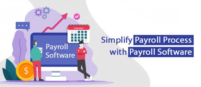 How Payroll Software Simplifies the complexities of the Payroll Process?