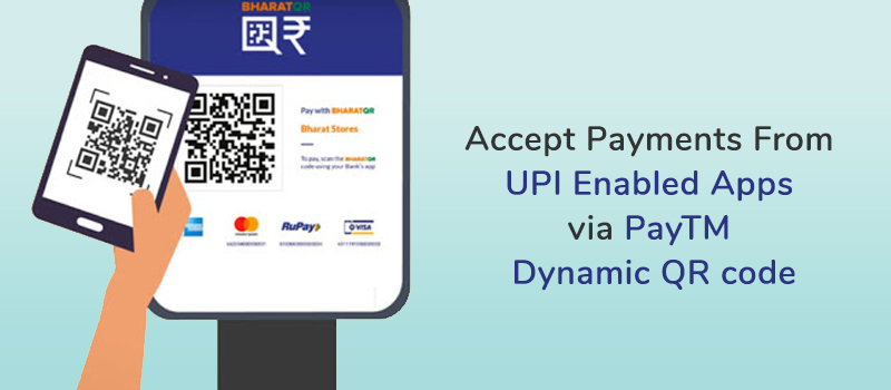 Use PayTM Dynamic QR to Accept POS Payments from any UPI Enabled App