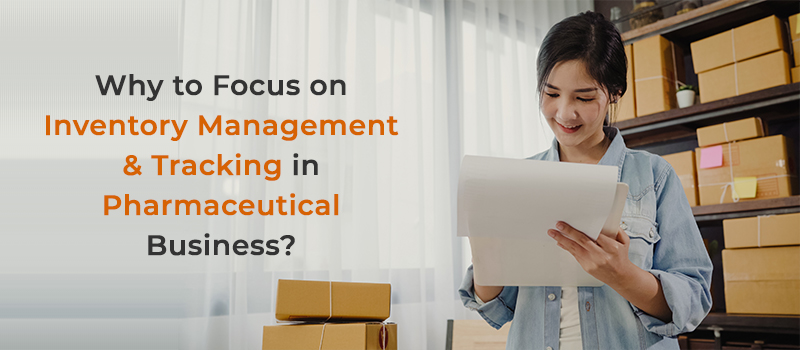 Why Inventory Management should be Top Priority in Pharmaceutical Business?