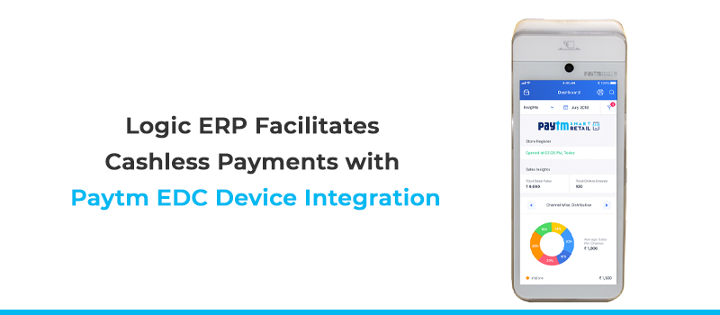 Introduce Cashless Payment Mode into your Business with Logic ERP
