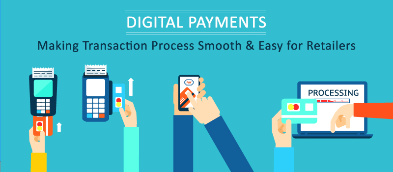 Digital Payments: Making Transaction Process Smooth & Easy for Retailers