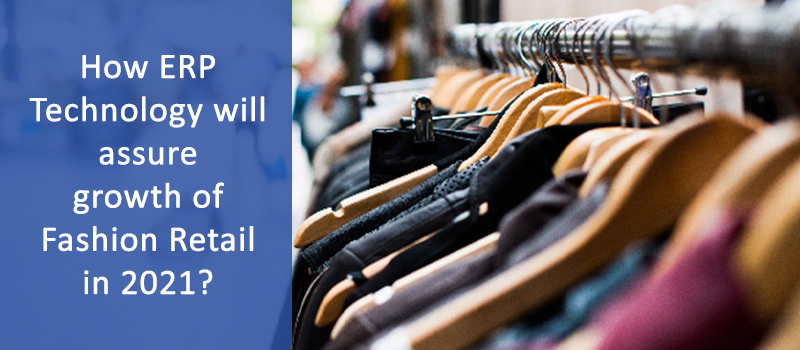 ERP Technology Redefining Fashion Retail Business in 2021