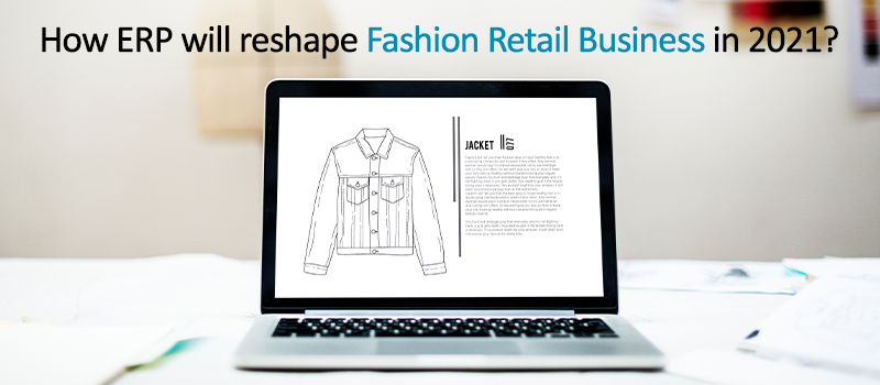 Role of ERP Technology in Fashion Retail Business in 2021