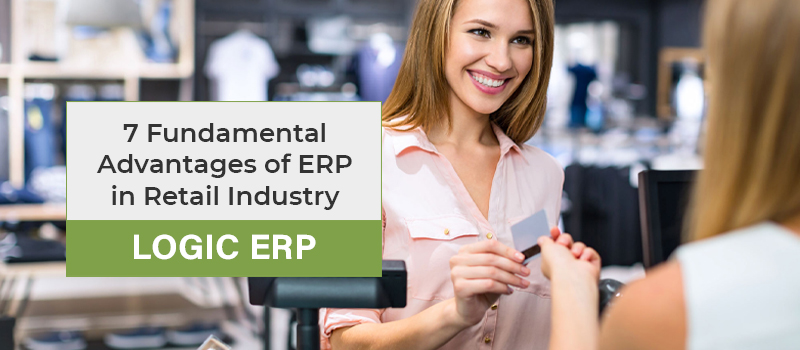 7 Fundamental Benefits of ERP in Retail Industry