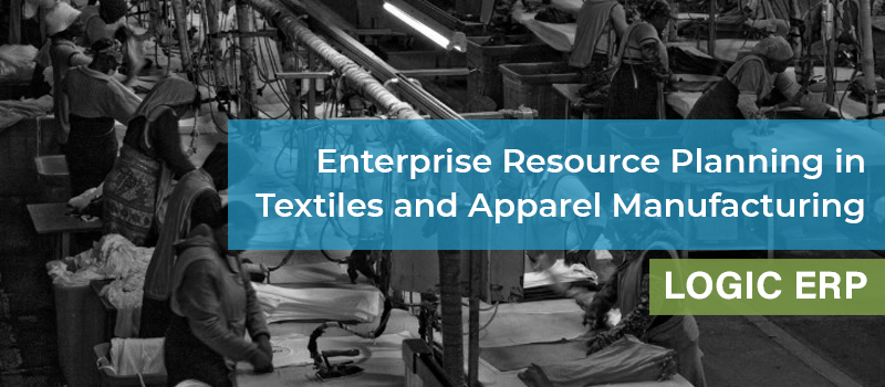 How can ERP Software help Textile and Apparel Manufacturers?